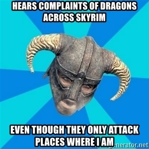 skyrim stan - HEars complaints of dragons across skyrim even though they only attack places where i am