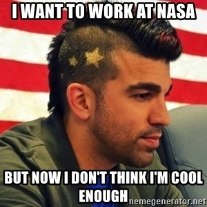 Nasa Mohawk Guy - I want to work at Nasa But now i don't think I'm cool enough