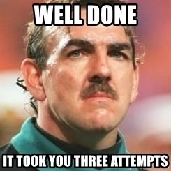Neville Southall - wELL done  it took you three attempts