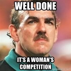 Neville Southall - well done it's a woman's competition