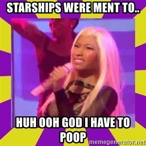 Nicki Minaj Constipation Face - STarships were ment to.. huh ooh god i have to poop