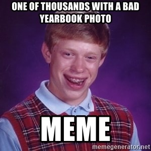 Bad Luck Brian - One of thousands with a bad yearbook photo Meme
