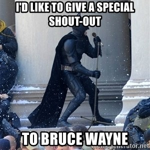Batman Dance Party - I'd like to give a special shout-out to bruce wayne