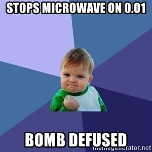 Success Kid - stops microwave on 0.01 bomb defused