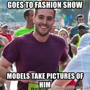 Incredibly photogenic guy - Goes to fashion show Models take pictures of him