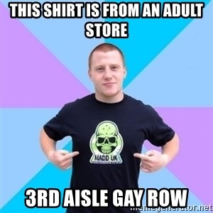 Pro Scooter Rider - This shirt is from an adult store 3rd aisle gay row