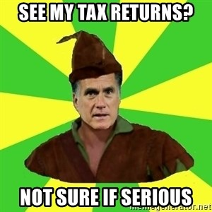 RomneyHood - See my tax returns? not sure if serious