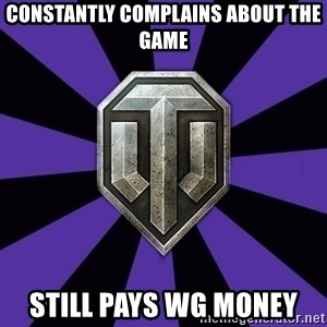 World of Tanks - Constantly complains about the game Still pays WG money