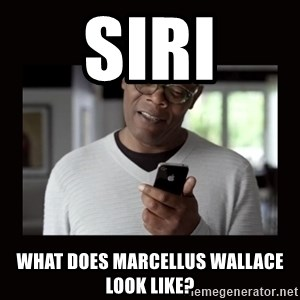 Samuel L Jackson Siri - Siri what does marcellus wallace look like?