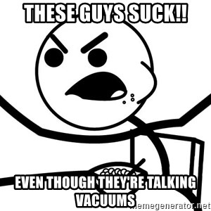Cereal Guy Angry - these guys suck!! even though they're talking vacuums