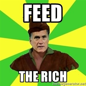 RomneyHood - FEED THE RICH