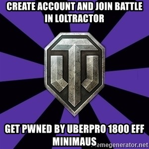 World of Tanks - create account and join battle in loltractor get pwned by uberpro 1800 eff minimaus