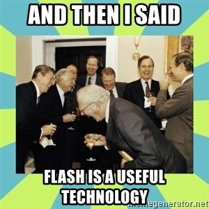 reagan white house laughing - and then i said Flash is a useful technology