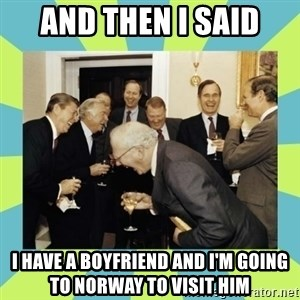 reagan white house laughing - and then i said i have a boyfriend and i'm going to norway to visit him