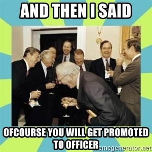 reagan white house laughing - and then i said ofcourse you will get promoted to officer