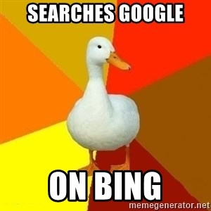 Technologically Impaired Duck - Searches google on bing