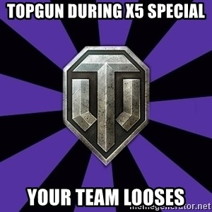 World of Tanks - topgun during x5 special your team looses