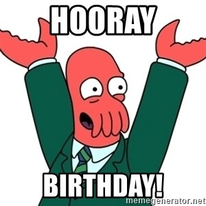 Buisness Zoidberg - HOORAY BIRTHDAY!