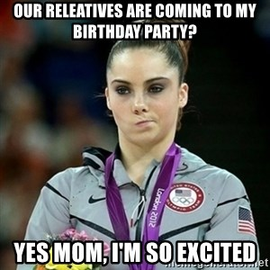 Not Impressed McKayla - OUR RELEATIVES ARE COMING TO MY BIRTHDAY PARTY? YES MOM, I'M SO EXCITED