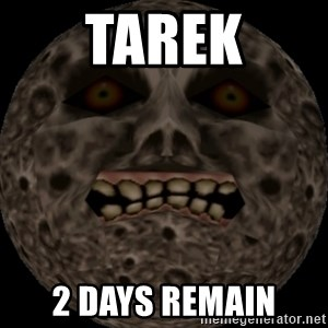 majoras mask moon - Tarek 2 days remain