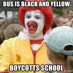 Clown Trololo - Bus is black and yellow Boycotts school