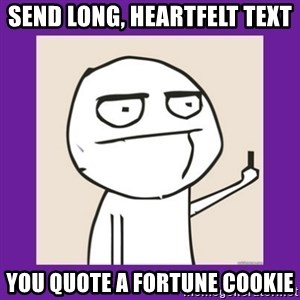 Middle Finger Guy Rage comic. - Send long, heartfelt text You quote a fortune cookie