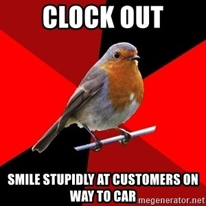 Retail Robin - Clock out smile stupidly at customers on way to car