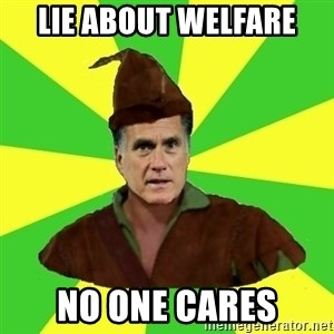 RomneyHood - lie about welfare no one cares