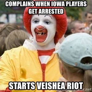 Clown Trololo - Complains when iowa players get arrested starts veishea riot
