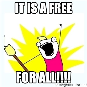 All the things - It is a Free For All!!!!