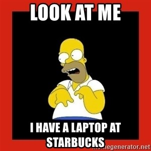 Homer retard - look at me i have a laptop at starbucks