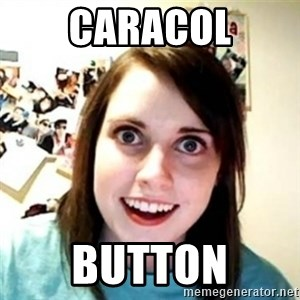 Overprotective Girlfriend - caracol button