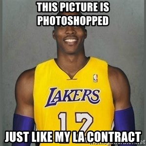 Dwight Howard Lakers - This picture is photoshopped Just like my La contract