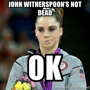 Not Impressed McKayla - john Witherspoon's not dead ok