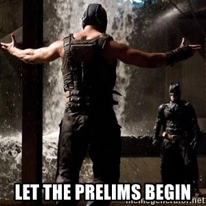 Bane Let the Games Begin - LET THE PRELIMS BEGIN