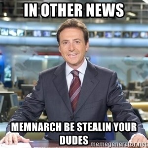 Matiasprats - In other news Memnarch be stealin your dudes