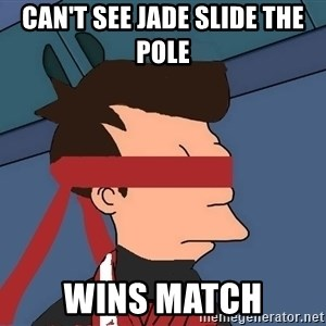 fryshi - can't see jade slide the pole wins match