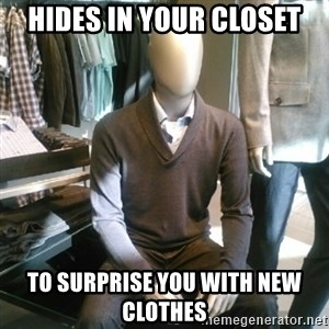 Trenderman - Hides in your closet to surprise you with new clothes