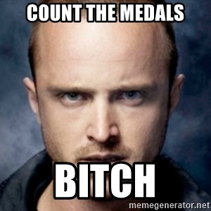 Jesse Pinkman bitch - count the medals bitch