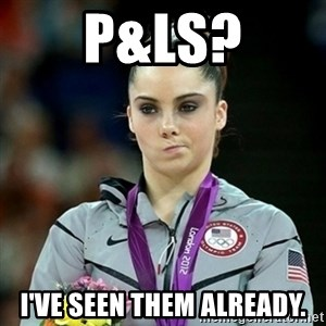Not Impressed McKayla - P&Ls? I've seen them already.