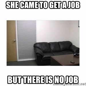 casting couch - she came to get a job but there is no job