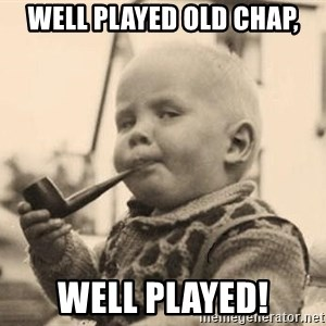 Smart Baby - well played old chap, Well played!