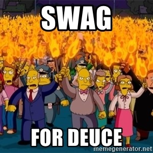 simpsons anger mob - SWAG FOR DEUCE