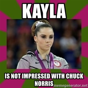 Kayla Maroney - Kayla  is not impressed with chuck Norris