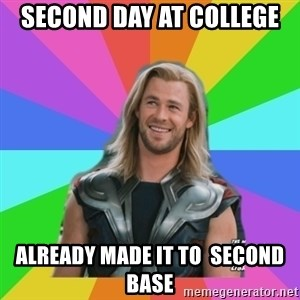 Overly Accepting Thor - Second day at college already made it to  second base