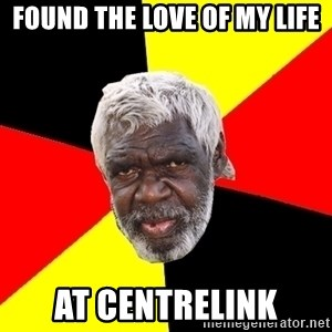Abo - FOUND THE LOVE OF MY LIFE AT CENTRELINK
