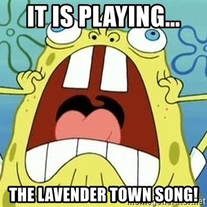 Enraged Spongebob - IT IS PLAYING... THE LAVENDER TOWN SONG!