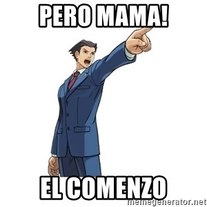 OBJECTION - pero mama! el comenzo