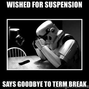 Sad Trooper - wished for suspension says goodbye to term break