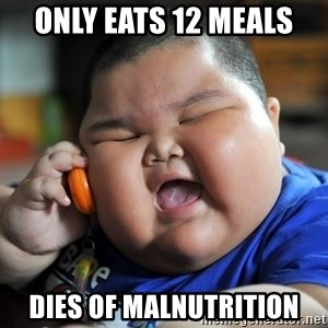 Fat Asian Kid - only eats 12 meals dies of malnutrition